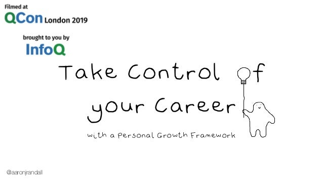 Take Control f your Career with a Personal Growth Framework @aaronjrandall