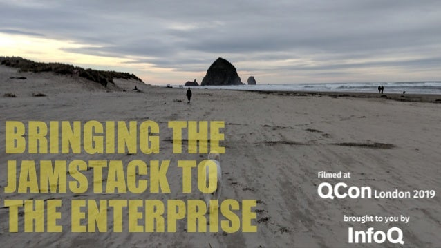 BRINGING THE JAMSTACK TO THE ENTERPRISE