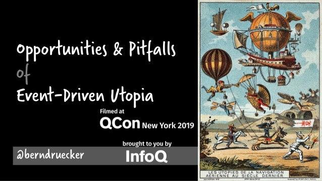 Opportunities & Pitfalls of Event-Driven Utopia @berndruecker