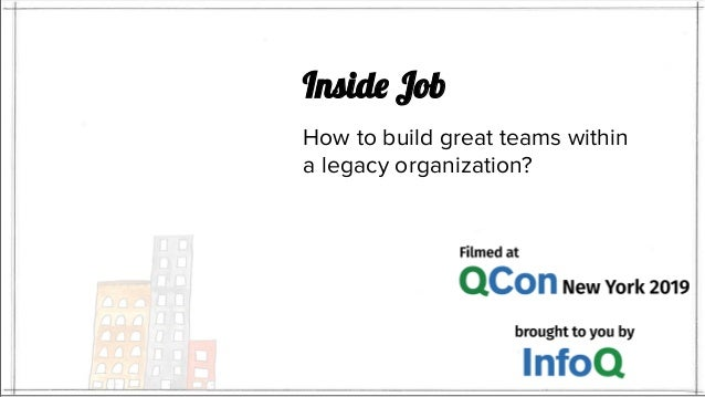 Inside Job How to build great teams within a legacy organization?