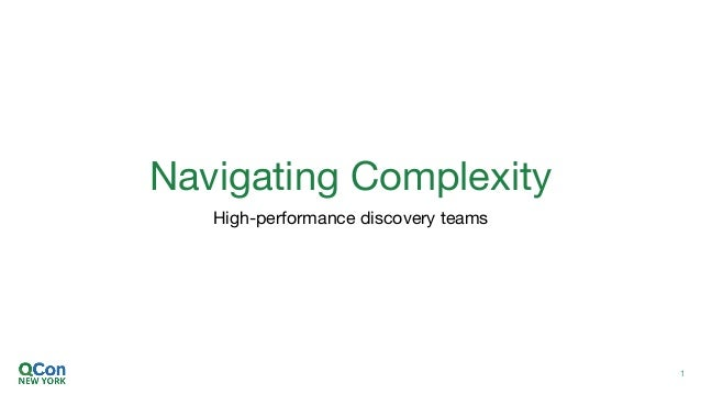 Navigating Complexity High-performance discovery teams 1