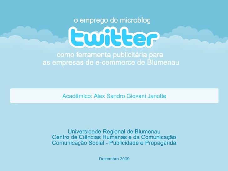 O emprego do microblog Twitter como ferramenta publicitária para empresas de e-commerce de Blumenau