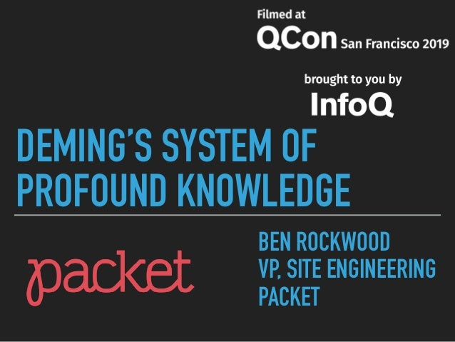DEMING'S SYSTEM OF PROFOUND KNOWLEDGE BEN ROCKWOOD VP, SITE ENGINEERING PACKET