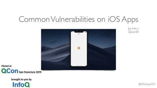 CommonVulnerabilities on iOS Apps by ivan r QconSF @ivRodriguezCA