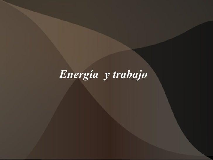 Energía  y trabajo