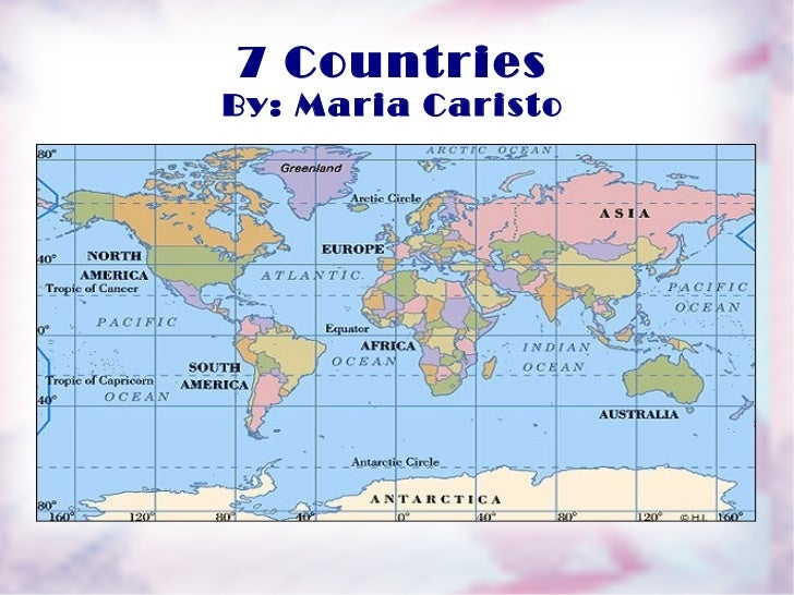 7 Countries By: Maria Caristo