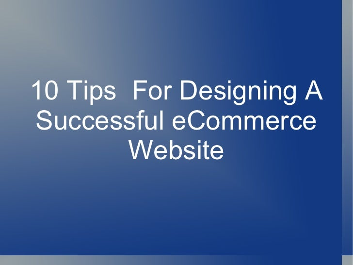 10 Tips For Designing ASuccessful eCommerce        Website