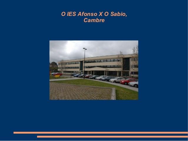 O IES Afonso X O Sabio, Cambre