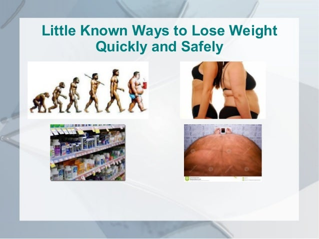 Little Known Ways to Lose Weight Quickly and Safely