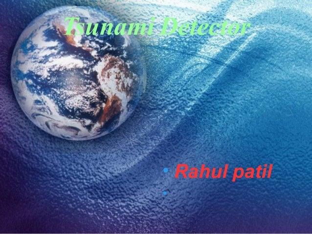 Tsunami Detector • Rahul patil •