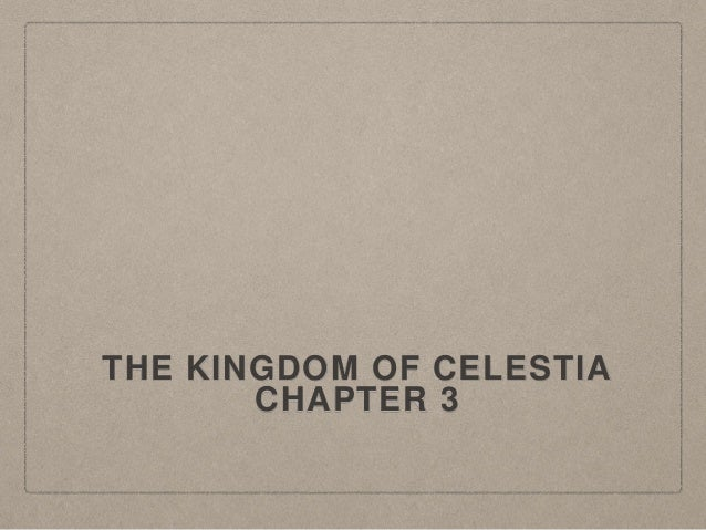 THE KINGDOM OF CELESTIA CHAPTER 3