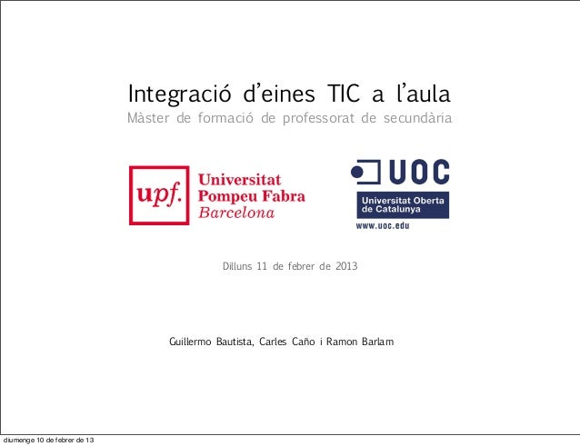 Integració d'eines TIC a l'aula                              Màster de formació de professorat de secundària              ...