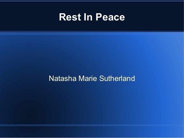 Rest In PeaceNatasha Marie Sutherland