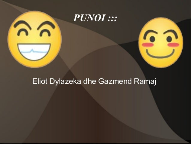 PUNOI :::  Eliot Dylazeka dhe Gazmend Ramaj