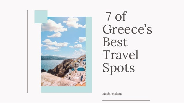 7 of Greece's Best Travel Spots Mack Prioleau