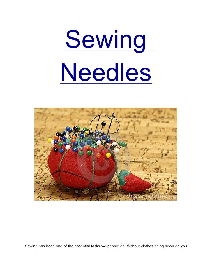 Sewing                   NeedlesSewing has been one of the essential tasks we people do. Without clothes being sewn do you