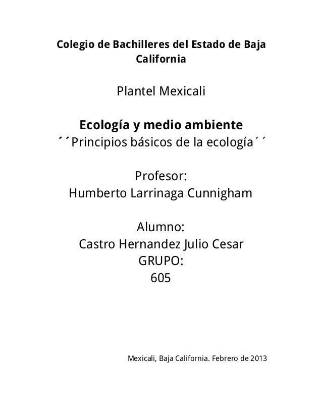 Colegio de Bachilleres del Estado de Baja               California           Plantel Mexicali   Ecología y medio ambiente´...