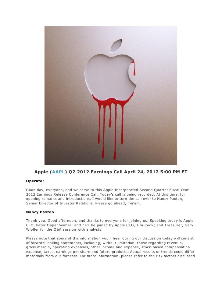 Apple (AAPL) Q2 2012 Earnings Call April 24, 2012 5:00 PM ETOperatorGood day, everyone, and welcome to this Apple Incorpor...