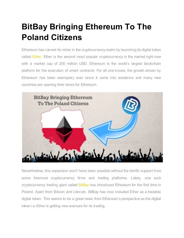 BitBayBringingEthereumToThe PolandCitizens Ethereum has carved its niche in the cryptocurrency realm by launching i...