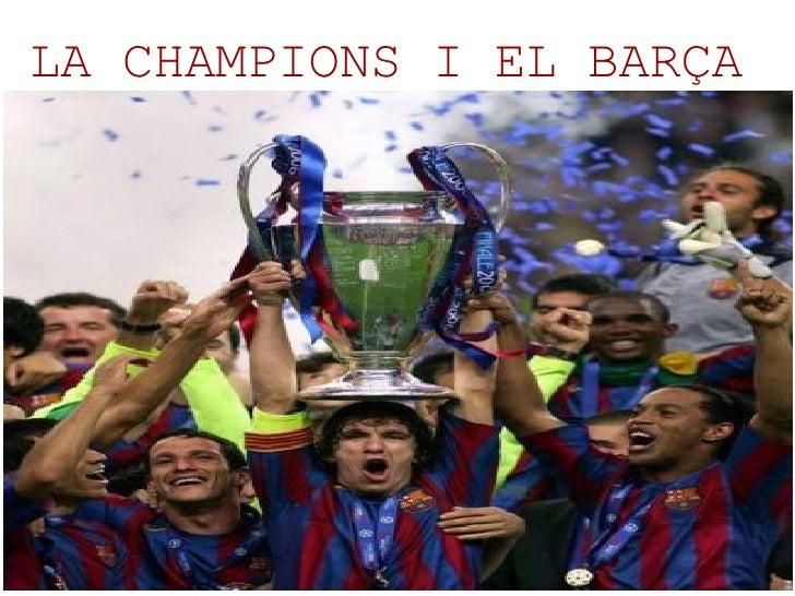 LA CHAMPIONS I EL BARÇA