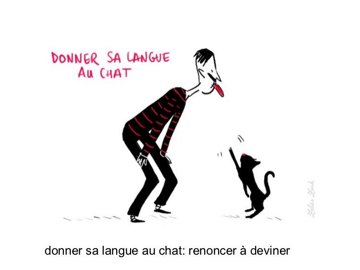 donner sa langue au chat: renoncer à deviner