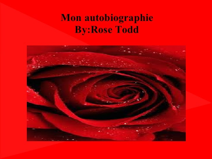 Mon autobiographie  By:Rose Todd