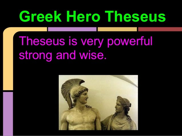 theseus the wise But others considered him wise and just it is certain that the gods rewarded him in the afterlife, making him one of three great judges of the dead minos figures significantly in the myth of theseus.