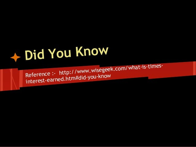 Did You Know                                             -is-tim   es-                       ww.wise geek.com/whatRefere n...
