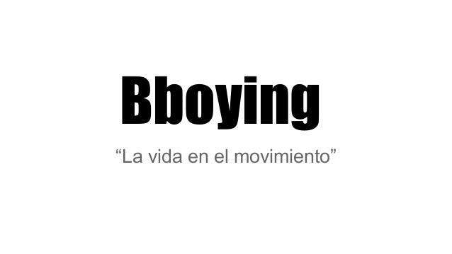 "Bboying ""La vida en el movimiento"""