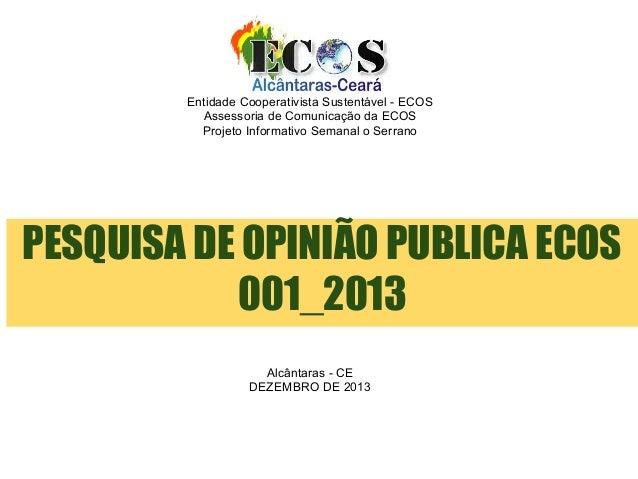 Entidade Cooperativista Sustentável - ECOS Assessoria de Comunicação da ECOS Projeto Informativo Semanal o Serrano  PESQUI...
