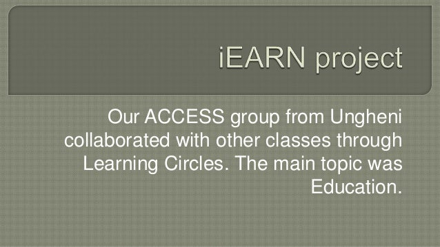 Our ACCESS group from Ungheni collaborated with other classes through Learning Circles. The main topic was Education.
