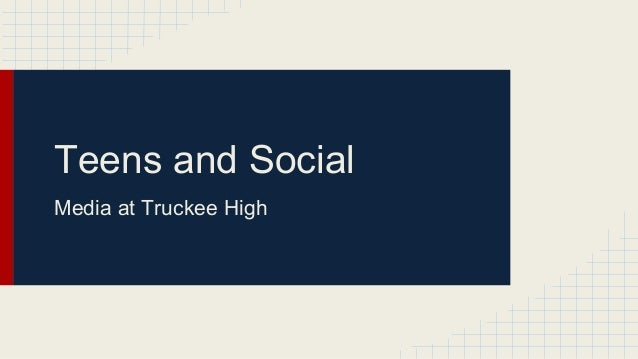 Teens and Social Media at Truckee High