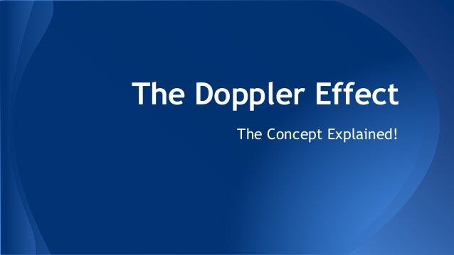 The Doppler Effect The Concept Explained!