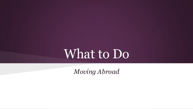 What to Do Moving Abroad