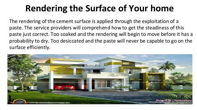 Rendering the Surface of Your home The rendering of the cement surface is applied through the exploitation of a paste. The...