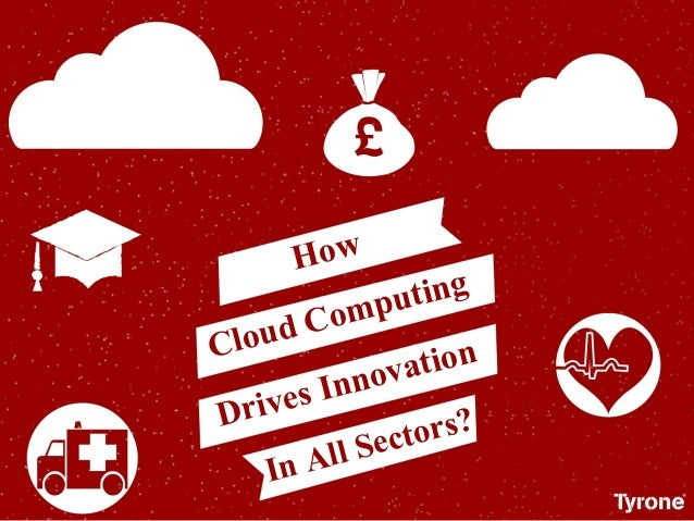 How Cloud Computing Drives Innovation In All Sectors?