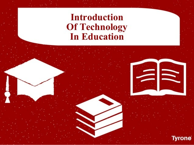 Introduction Of Technology In Education