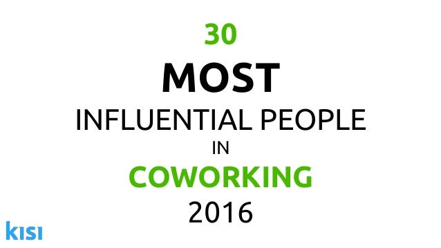 30 MOST INFLUENTIAL PEOPLE IN COWORKING 2016