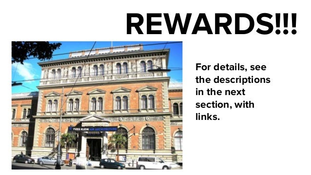 REWARDS!!! For details, see the descriptions in the next section, with links.