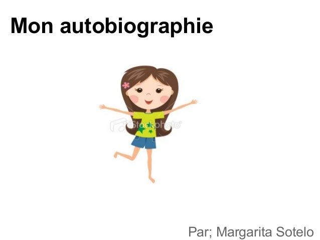 Mon autobiographiePar; Margarita Sotelo