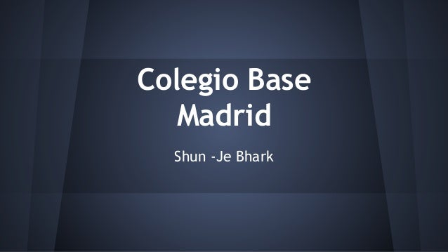 Colegio Base Madrid Shun -Je Bhark