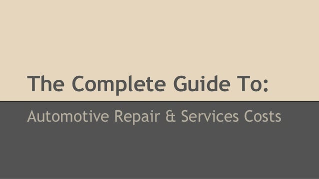 The Complete Guide To: Automotive Repair & Services Costs