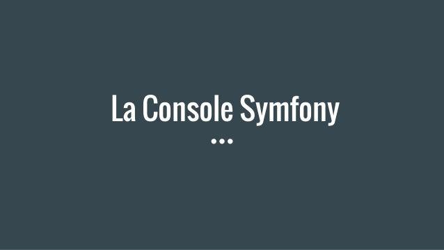 La Console Symfony