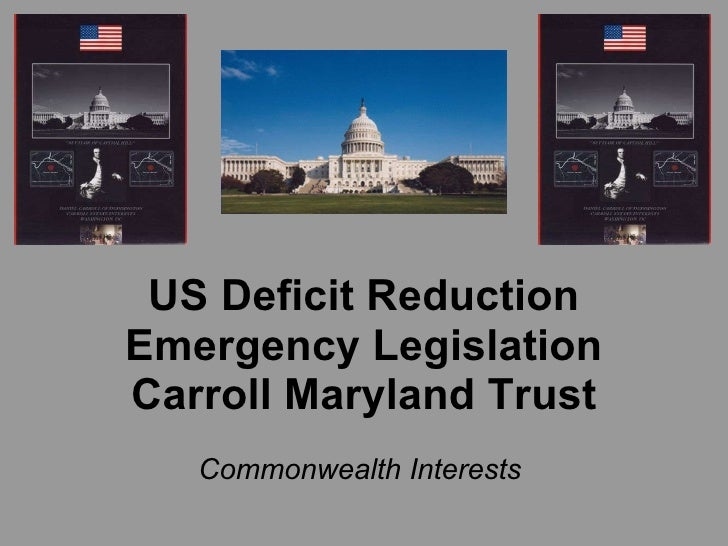 US Deficit Reduction Emergency Legislation Carroll Maryland Trust   Commonwealth Interests