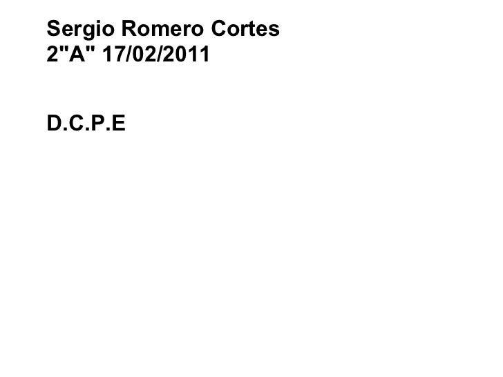 """Sergio Romero Cortes 2""""A"""" 17/02/2011 D.C.P.E"""