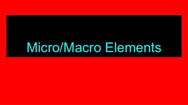 Micro/Macro Elements