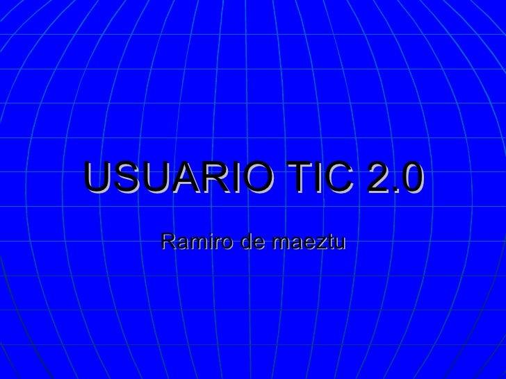 USUARIO TIC 2.0 Ramiro de maeztu