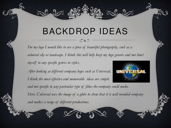 BACKDROP IDEASFor my logo I would like to use a piece of beautiful photography, such as acoloured sky or landscape. I thin...
