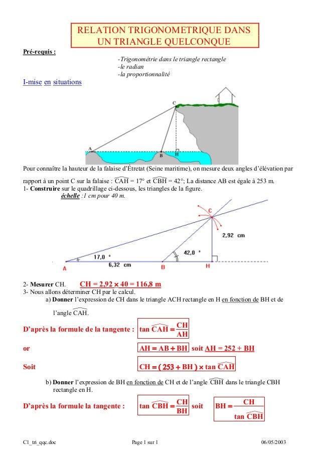 C1_tri_qqc.doc Page 1 sur 1 06/05/2003 RELATION TRIGONOMETRIQUE DANS UN TRIANGLE QUELCONQUE Pré-requis : -Trigonométrie da...