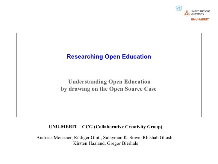 Researching Open Education                  Understanding Open Education            by drawing on the Open Source Case    ...